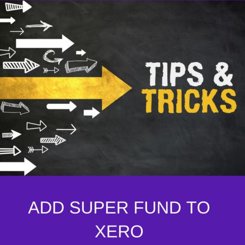 ADD SUPER FUND TO XERO